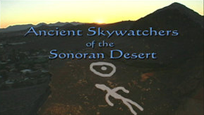 Michael Pellegatti Wild Visions's Videos on Vimeo - Ancient Skywatchers of the Sonoran Desert - The Hohokam